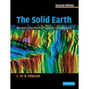 The Solid Earth by C. M. R. Fowler