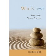 Who Knew? by George Sher