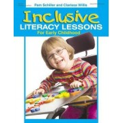 Inclusive Literacy Lessons for Early Childhood by Pam Schiller