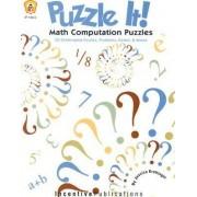 Puzzle It! Math Computation Puzzles by Jessica Krattinger