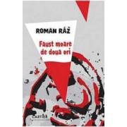 Faust Moare De Doua Ori - Roman Raz