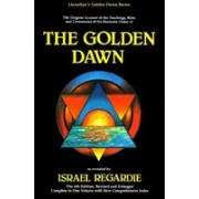 Golden Dawn: A Complete Course in Practical Ceremonial Magic: Four Volumes in One
