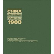 China Trade and Price Statistics 1988 by State Statistical Bureau of the People's Republic of China