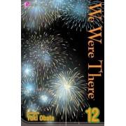 We Were There, Volume 12 by Yuki Obata