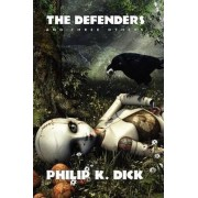 The Defenders and Three Others by Philip K Dick