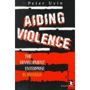 Aiding Violence by Peter Uvin