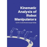 Kinematic Analysis of Robot Manipulators by III Carl D. Crane