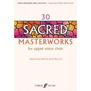 30 Sacred Masterworks for Upper Voices by Judith Blezzard