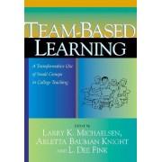 Team-based Learning by Larry K. Michaelsen