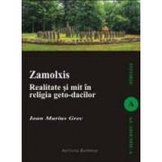 Zalmoxis. Realitate Si Mit In Religia GetO-Dacilor - Ioan Marius Grec