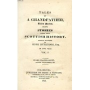 Tales Of A Grandfather, Third Series, Being Stories Taken From Scottish History, 2 Volumes (In One)