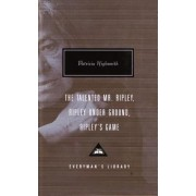 The Talented Mr Ripley / Ripley under Ground / Ripley's Game by Patricia Highsmith