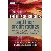 The Rating Agencies and Their Credit Ratings by Herwig Langohr