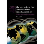 The International Law of Environmental Impact Assessment by Neil Craik