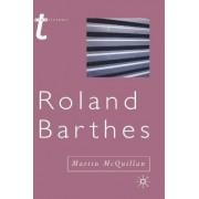 Roland Barthes by Martin McQuillan