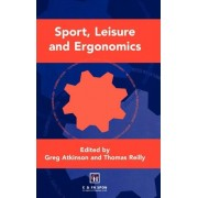 Sport, Leisure and Ergonomics by Greg Atkinson