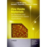 Zinc Oxide Materials for Electronic and Optoelectronic Device Applications by Cole W. Litton