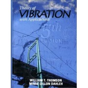 Theory of Vibration with Applications by William T. Thomson