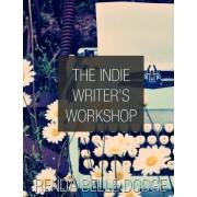 The Indie Writer's Workshop by Renda Dodge