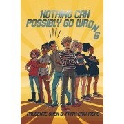 Nothing Can Possibly Go Wrong by Prudence Shen