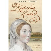 Katherine Howard by Joanna Denny