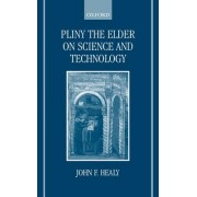 Pliny the Elder on Science and Technology by John F. Healy
