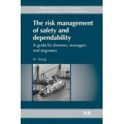 The Risk Management of Safety and Dependability by W. Wong