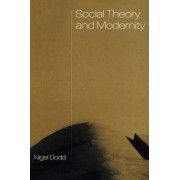 Social Theory and Modernity by Nigel Dodd