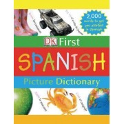 DK First Picture Dictionary: Spanish by DK Publishing