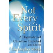 Not Every Spirit by Christopher Morse