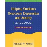 Helping Students Overcome Depression and Anxiety by Kenneth W. Merrell