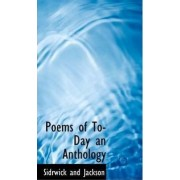 Poems of To-Day an Anthology by Sidrwick And Jackson