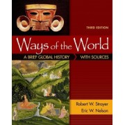 Ways of the World: A Brief Global History with Sources, Combined Volume by Robert W Strayer