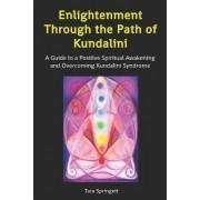 Enlightenment Through the Path of Kundalini by Tara Springett