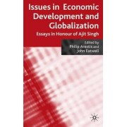 Issues in Economic Development and Globalization by Philip Arestis