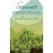 Summer Meditations by Father John Bartunek