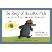 The Story of the Little Mole Sound Book by Werner Holzwarth