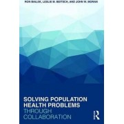 Solving Population Health Problems Through Collaboration by Ron Bialek