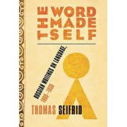 The Word Made Self by Thomas Seifrid