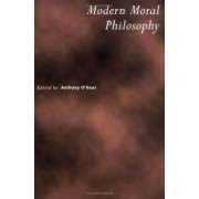 Modern Moral Philosophy by Anthony O'Hear