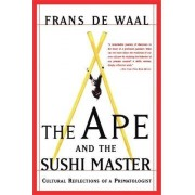 The Ape and the Sushi Master by Franz De Waal