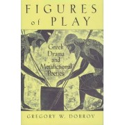 Figures of Play by Gregory W. Dobrov