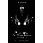 Alone...But Never Lonely: Katherine