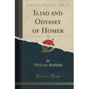 Iliad and Odyssey of Homer, Vol. 2 (Classic Reprint) by William Sotheby