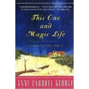 This One and Magic Life: A Novel of a Southern Family by Anne George