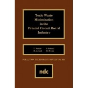 Toxic Waste Minimization in the Printed Circuit Board Industry by Thomas Nunno