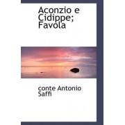 Aconzio E Cidippe; Favola by Conte Antonio Saffi