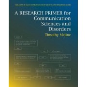 A Research Primer for Communication Sciences and Disorders by Timothy Meline