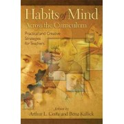 Habits of Mind Across the Curriculum by Professor Arthur L Costa
