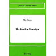 The Dissident Montaigne by Max Gauna